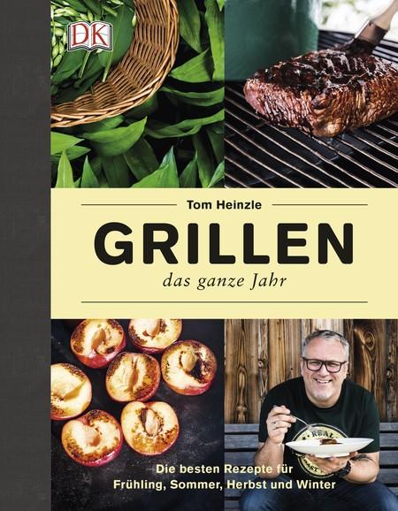 Kochbuch: Grillen – das ganze Jahr. Tom Heinzle